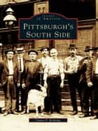 Pittsburgh's South Side ebook by Stuart P. Boehmig