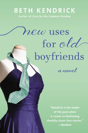 New Uses For Old Boyfriends ebook by Beth Kendrick