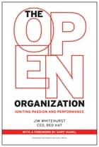 The Open Organization ebook by Jim Whitehurst,Gary Hamel