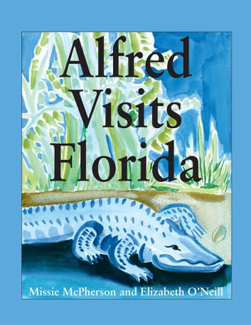 Alfred Visits Florida ebook by Elizabeth O'Neill