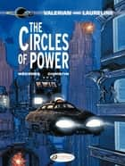 Valerian et Laureline (english version) - Tome 15 - The Circles of Power ebook by Jean-Claude Mézières, Pierre Christin