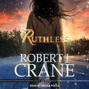 Ruthless audiobook by Robert J. Crane