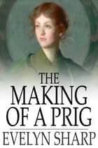 The Making of a Prig ebook by Evelyn Sharp