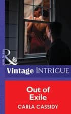 Out of Exile (Mills & Boon Vintage Intrigue) ebook by Carla Cassidy