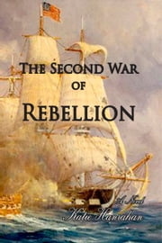 The Second War of Rebellion ebook by Katie Hanrahan
