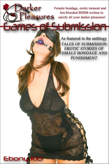 Games of Submission eBook by Ebony Kid
