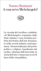 A cosa serve Michelangelo? ebook by Tomaso Montanari