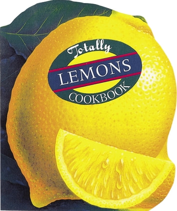 Totally Lemons Cookbook ebook by Helene Siegel,Karen Gillingham