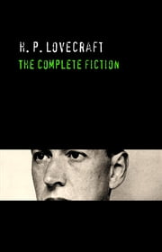 H. P. Lovecraft: The Complete Fiction ebook by H. P. Lovecraft,H. P. Lovecraft