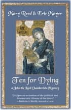 Ten for Dying ebook by Mary Reed, Eric Mayer