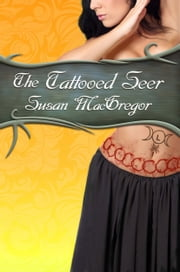 The Tattooed Seer ebook by Susan MacGregor