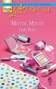 Mirror, Mirror ebook by Judy Baer