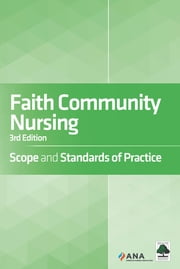 Faith Community Nursing - Scope and Standards of Practice ebook by American Nurses Association, Health Ministries Association, Inc.