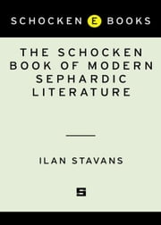 The Schocken Book of Modern Sephardic Literature ebook by Ilan Stavans