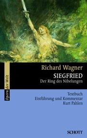 Siegfried - Der Ring des Nibelungen ebook by Richard Wagner, Kurt Pahlen, Richard Wagner,...
