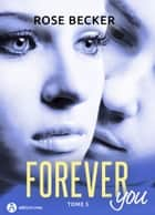 Forever you 5 eBook by Rose M. Becker