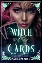 Witch of the Cards ebook by Catherine Stine