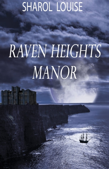 Raven Heights Manor ebook by Sharol Louise