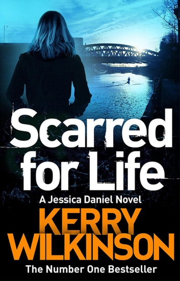 Scarred for Life: A DI Jessica Daniel Novel 9 ebook by Kerry Wilkinson