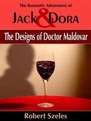 The Designs of Doctor Maldovar ebook by Robert Szeles