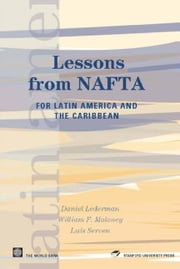 Lessons From Nafta: For Latin America And The Caribbean ebook by Lederman Daniel; Maloney William F. ; Serven Luis