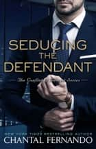 Seducing the Defendant ebook by Chantal Fernando