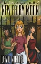 New Fairy Moon ebook by David R. Michael