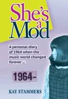 She's a Mod ebook by Kay Stammers