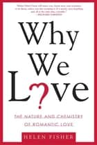 Why We Love ebook by Helen Fisher