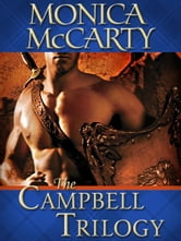 The Campbell Trilogy 3-Book Bundle - Highland Warrior, Highland Outlaw, Highland Scoundrel ebook by Monica McCarty