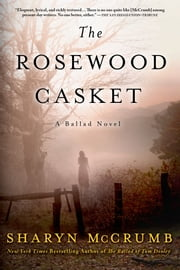 The Rosewood Casket - A Ballad Novel ebook by Sharyn McCrumb