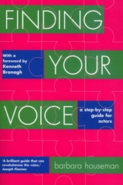 Finding Your Voice - A step-by-step guide for actors ebook by Barbara Houseman