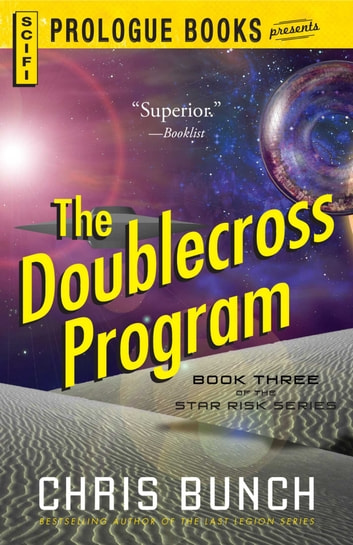 The Doublecross Program - Book Three of the Star Risk Series ebook by Chris Bunch