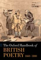 The Oxford Handbook of British Poetry, 1660-1800 ebook by Jack Lynch
