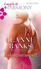 Appassionatamente ebook by Leanne Banks