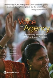 Voice and Agency - Empowering Women and Girls for Shared Prosperity ebook by Jeni Klugman,Lucia Hanmer,Sarah Twigg,Tazeen Hasan,Jennifer McCleary-Sills,Julieth Santamaria