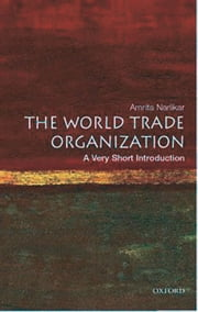 The World Trade Organization: A Very Short Introduction ebook by Amrita Narlikar