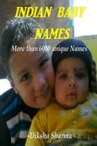 Indian Baby Names ebook by Diksha Sharma