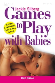 Games to Play with Babies ebook by Jackie Silberg