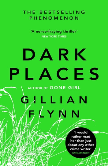 Dark Places - The New York Times bestselling phenomenon from the author of Gone Girl ebook by Gillian Flynn