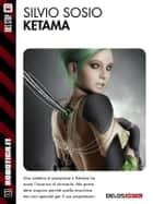 Ketama ebook by Silvio Sosio