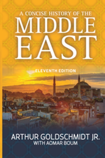 A Concise History of the Middle East ebook by Arthur Goldschmidt Jr.