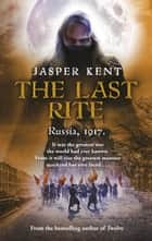 The Last Rite - (The Danilov Quintet 5) ebook by Jasper Kent