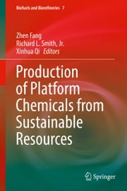 Production of Platform Chemicals from Sustainable Resources ebook by Zhen Fang, Richard L. Smith, Jr.,...