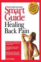 Smart Guide to Healing Back Pain ebook by Carole Bodger