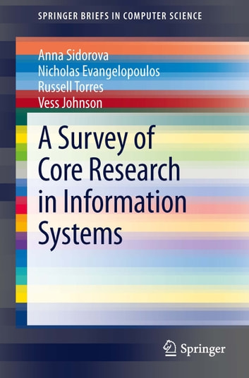 A Survey of Core Research in Information Systems ebook by Vess Johnson,Russell Torres,Anna Sidorova,Nicholas Evangelopoulos