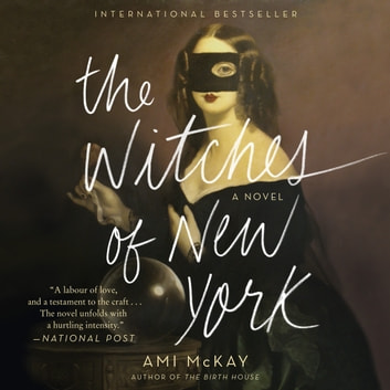 The Witches of New York - A Novel audiobook by Ami McKay