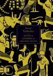 The Penguin Book of Myths and Legends of Ancient Egypt ebook by Joyce Tyldesley