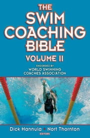 The Swim Coaching Bible, Volume II ebook by Dick Hannula, Nort Thornton