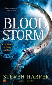 Blood Storm - The Books of Blood and Iron ebook by Steven Harper